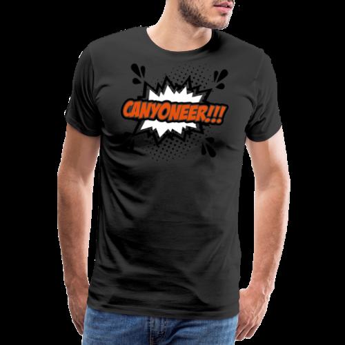 Canyoneer!!! - Männer Premium T-Shirt