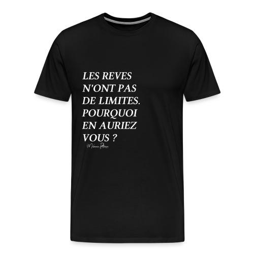LES REVES N'ONT PAS DE LIMITES - T-shirt Premium Homme
