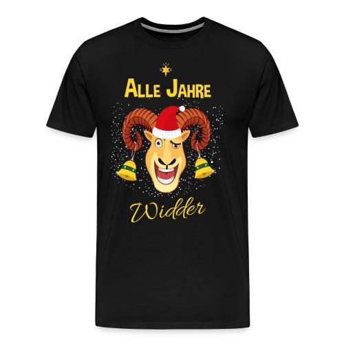 Alle Jahre Widder! Weihnachten Nikolaus Spruch ☺ - Männer Premium T-Shirt