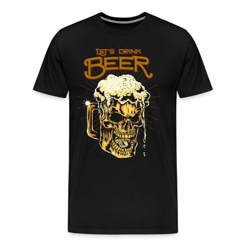 Lets Drink Beer - Men's Premium T-Shirt