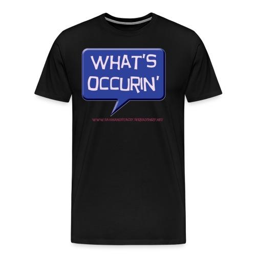 whatsoccurin - Men's Premium T-Shirt