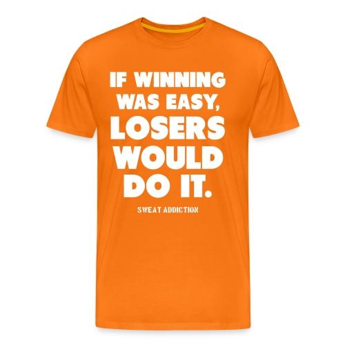 If Winning Was Easy - Miesten premium t-paita