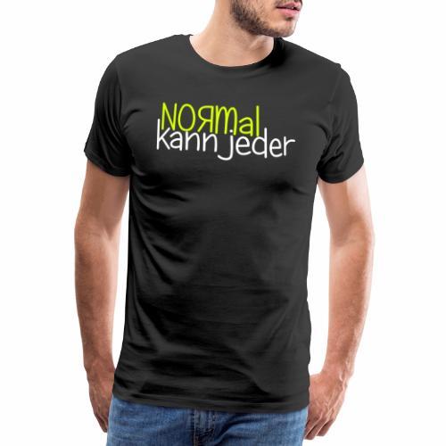 Normal kann jeder - Männer Premium T-Shirt