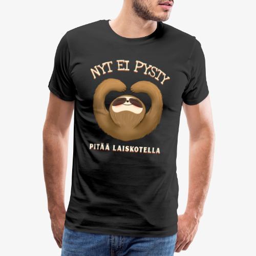 Nyt Ei Pysty Pitää Laiskotella Laiskiainen - Miesten premium t-paita