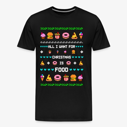 All i want for Christmas is Food Ugly Xmas - Männer Premium T-Shirt