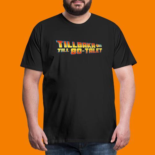 Tillbaka till 80-talet - Premium-T-shirt herr
