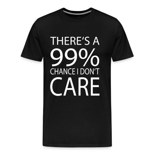 Es gibt eine 99% Chance das es mir egal ist - Männer Premium T-Shirt