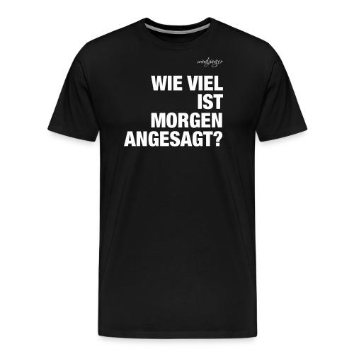 Wie viel ist angesagt? - Männer Premium T-Shirt