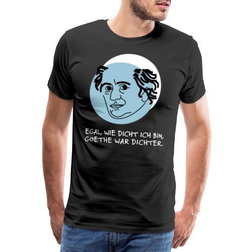 Goethe war Dichter - Wortwitz mit Schuss - Männer Premium T-Shirt
