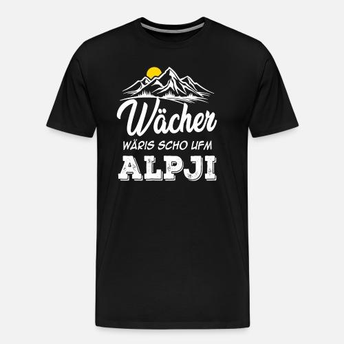 WÄCHER WÄRIS SCHO UFM ALPJI - Männer Premium T-Shirt