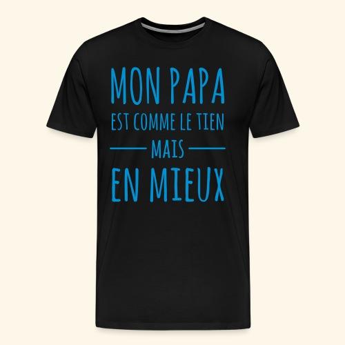 Papa en mieux - T-shirt Premium Homme