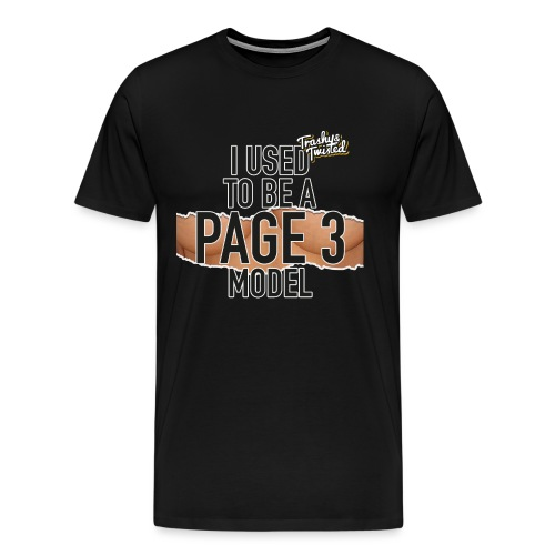 I was a page 3 girl - Men's Premium T-Shirt