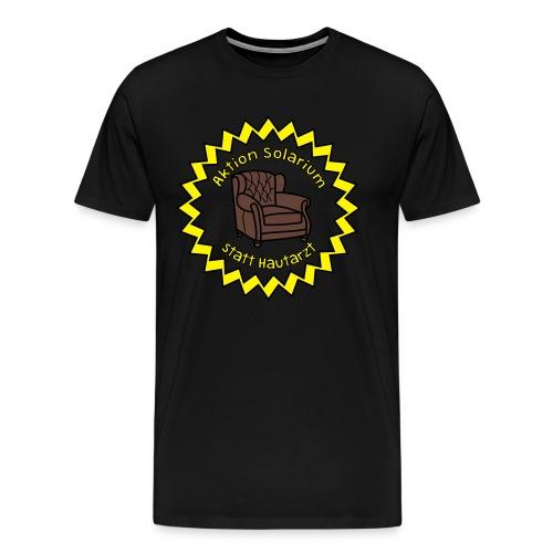 Solarium statt Hautarzt - Männer Premium T-Shirt