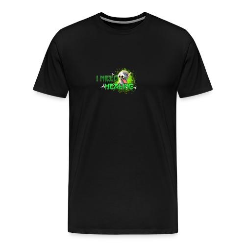 I Need Healing! - Men's Premium T-Shirt