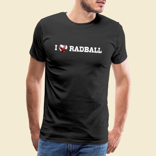 Radball | I Love Radball - Männer Premium T-Shirt
