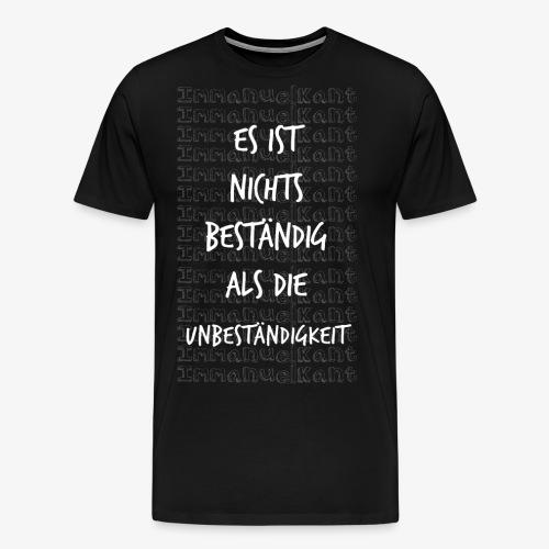 Beständig Immanuel Kant Zitat Spruch Geschenk Idee - Männer Premium T-Shirt