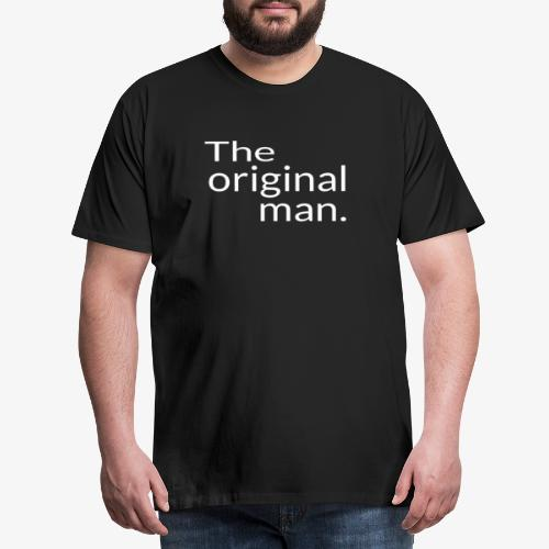 the original man - T-shirt Premium Homme