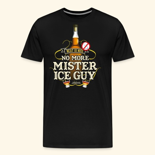 Whisky T Shirt No More Mister Ice Guy - Männer Premium T-Shirt