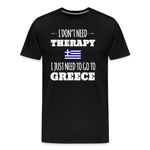 Ich brauch keine Therapie muss nach Griechenland - Männer Premium T-Shirt