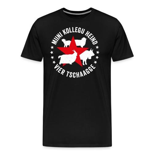 MIINI KOLLEGU HEIND VIER TSCHAAGGE - Männer Premium T-Shirt
