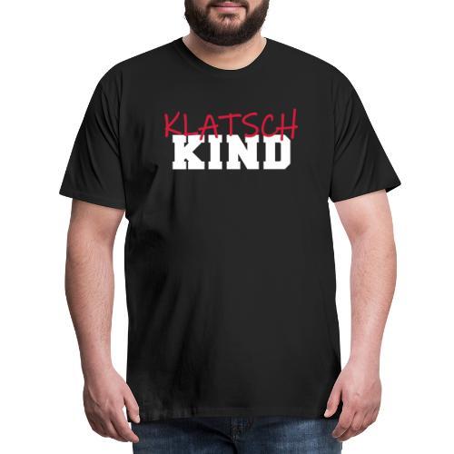 Klatschkind Technokind verklatscht Druffi Spruch - Männer Premium T-Shirt