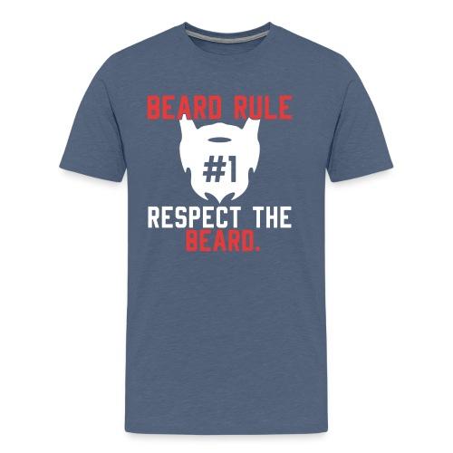 BEARD RULE 1 RESPECT THE RULE - Bart-Regel #1 - Männer Premium T-Shirt
