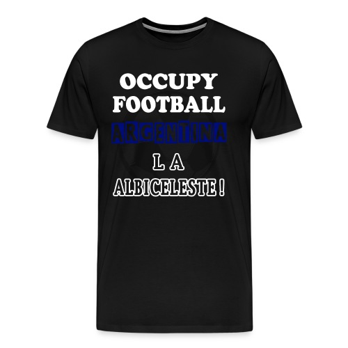 occupy football argentina - Men's Premium T-Shirt