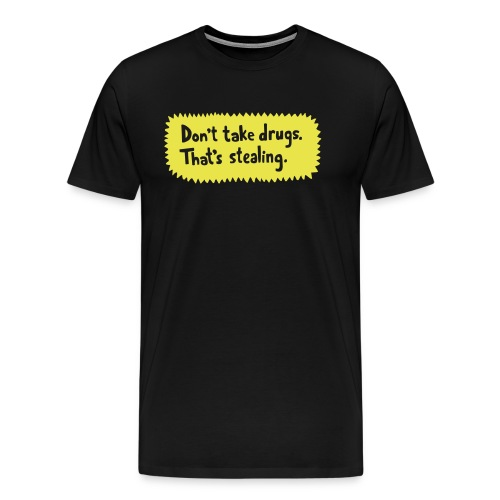 Don t take drugs - Men's Premium T-Shirt