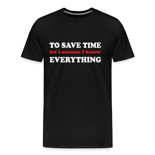 to save time - Premium-T-shirt herr