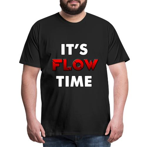 IT'S FLOW TIME - T-shirt Premium Homme