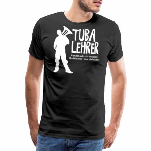 Tuba Lehrer | Tubist - Männer Premium T-Shirt