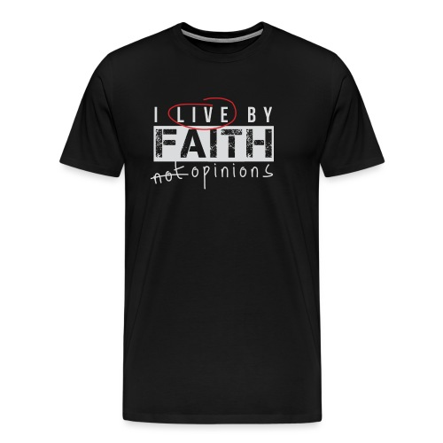 Live by Faith - Men's Premium T-Shirt