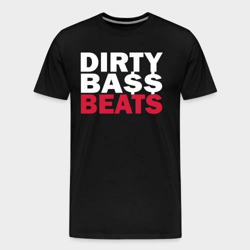 dirty bass beats - Männer Premium T-Shirt