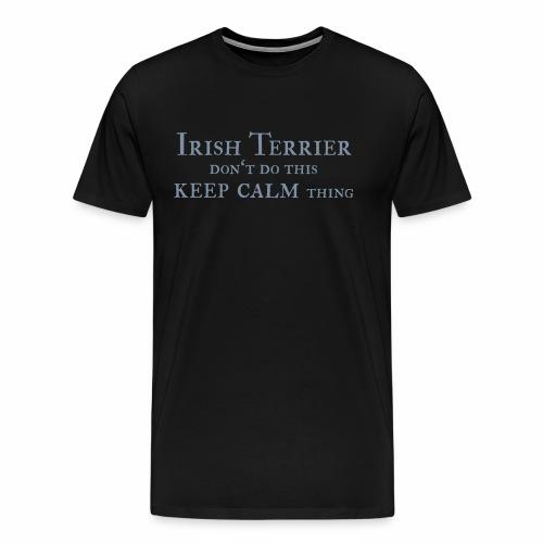 Irish Terrier keep calm - Männer Premium T-Shirt