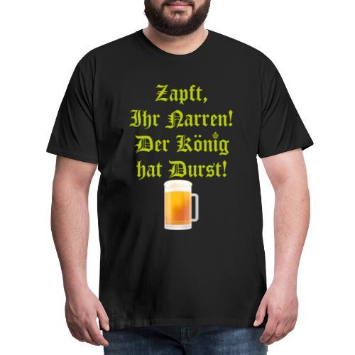 zapft ihr narren - Männer Premium T-Shirt