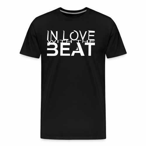 in love with the beat - Männer Premium T-Shirt