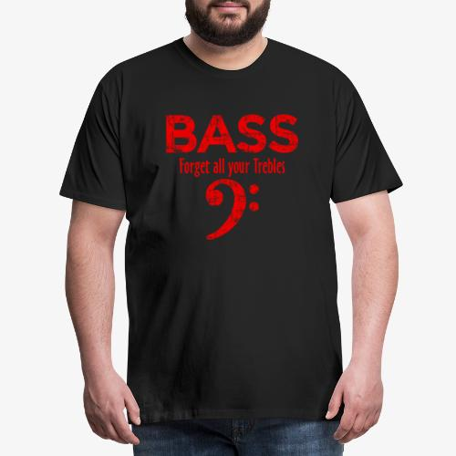 BASS Forget all your trebles (Vintage/Rot) - Männer Premium T-Shirt