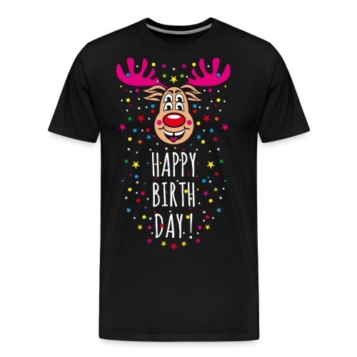 122 Hirsch Rudi Happy Birthday Fun Rentier Spruch - Männer Premium T-Shirt