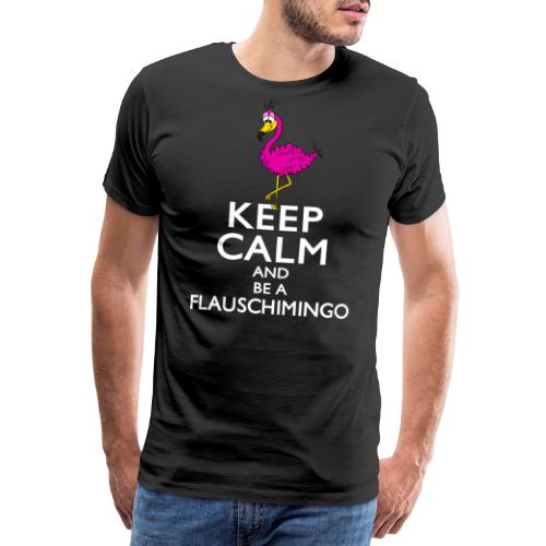 Keep calm and be a Flauschimingo - Männer Premium T-Shirt
