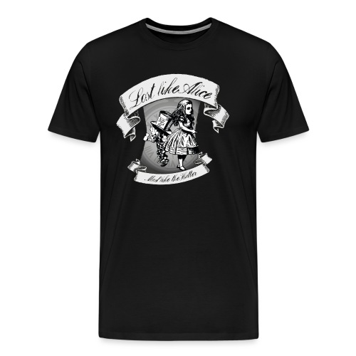 Lost like Alice, Mad like the Hatter - Men's Premium T-Shirt