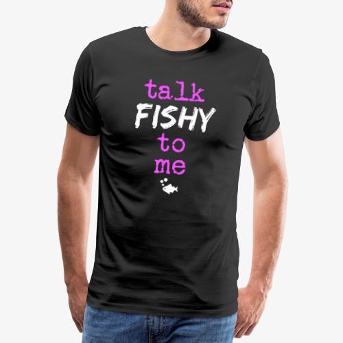 Talk Fishy To Me Pink - Miesten premium t-paita