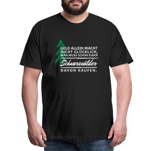 T-Shirt Spruch Geld Schwa - Männer Premium T-Shirt
