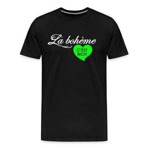 La bohéme c'est moi - Männer Premium T-Shirt