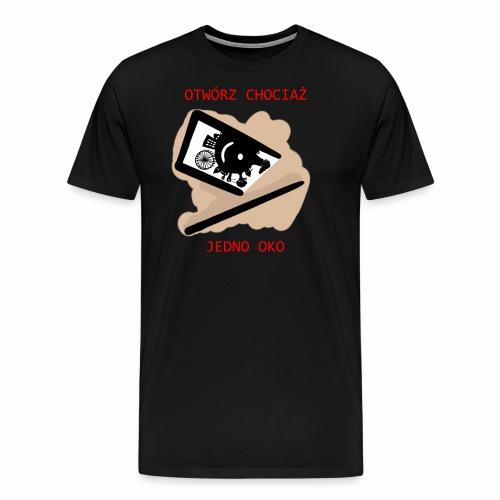 Otwórz chociaż jedno oko - Koszulka męska Premium