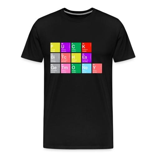 Fuck Bitches Get Money - Männer Premium T-Shirt