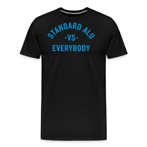 alu vs everyone - Männer Premium T-Shirt