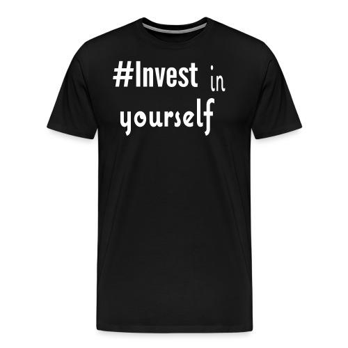 #Invest Yourself Shirt - Men's Premium T-Shirt