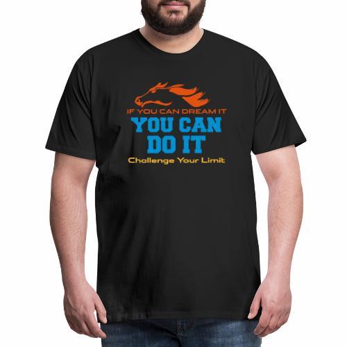 Challenge - YOU CAN DO IT - Männer Premium T-Shirt