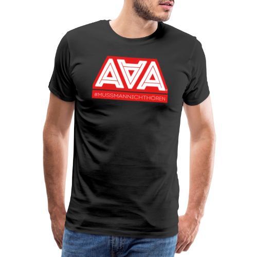 AAA Muss man nicht hören - Männer Premium T-Shirt