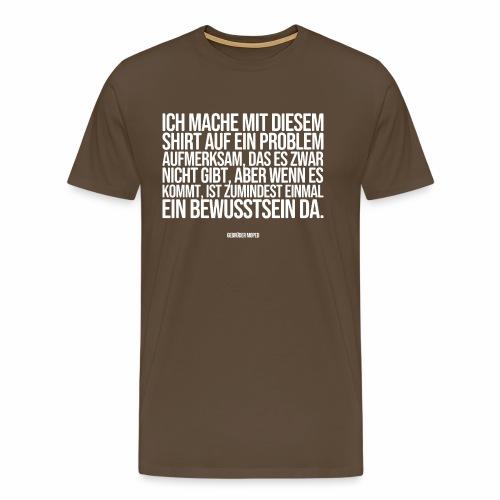 Problembewusstsein - Männer Premium T-Shirt
